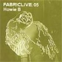 Howie B. - Fabriclive05 - Howie B (Mixed By Howie B)