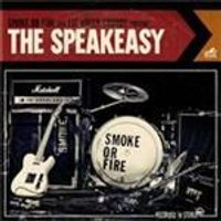 Smoke Or Fire - Speakeasy, The (Music CD)