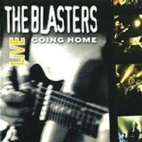 Blasters (The) - Going Home Live (Live Recording) (Music CD)