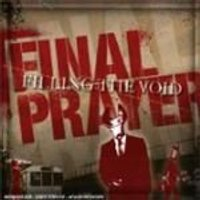 Final Prayer - Filling The Void