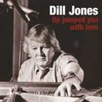 Dill Jones - Up Jumped You With Love (Music CD)