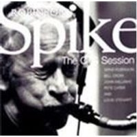 Spike Robinson - CTS Session, The