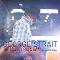 George Strait - LIVE FROM AT&T STADIUM THE COWBOY RIDES AWAY (Music CD)