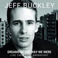 Jeff Buckley - Dreams of the Way We Were (Live Recording) (Music CD)