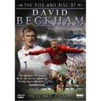 David Beckham - The Rise And Rise Of
