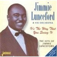 Jimmie Lunceford Orchestra (The) - Its The Way That You Swing It (The Hits Of Jimmie Lunceford)