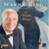 Wayne King And His Orchestra - The Waltz King (Music CD)