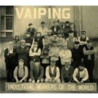 Vaiping - Industrial Workers of the World (Music CD)