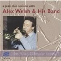 Alex Welsh And His Band - A Jazz Club Session With Alex Welsh And His Band