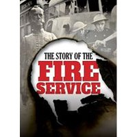 The Story Of The Fire Service
