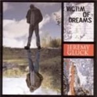 Jeremy Gluck - Victim Of Dreams (Music CD)