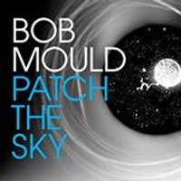 Bob Mould - Patch the Sky (Music CD)