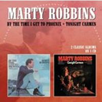 Marty Robbins - By the Time I Get to Phoenix/Tonight Carmen (Music CD)