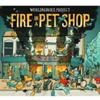 Worldservice Project - Fire In a Pet Shop (Music CD)