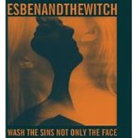 Esben and the Witch - Wash the Sins Not Only the Face (Music CD)