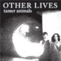 Other Lives - Tamer Animals (Music CD)