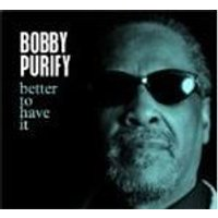 Bobby Purify - Better To Have It