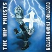 Electric Frankenstein - Electric Frankenstein vs. The Hip Priests (Music CD)
