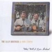 Lilly Brothers & Don Stover - What Will I Leave Behind