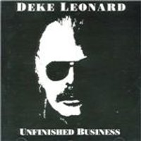 Deke Leonard - Unfinished Business