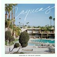 Cayucas - Dancing at the Blue Lagoon (Music CD)
