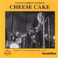 Dexter Gordon Quartet - Cheese Cake