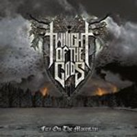 Twilight Of The Gods - Fire On The Mountain (Music CD)