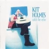 Kit Holmes - Catch The Echo (Music CD)