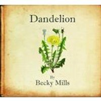 Becky Mills - Dandelion (Music CD)