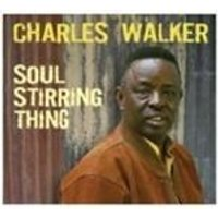Charles Walker - Soul Stirring Thing (Music CD)