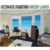 Ultimate Painting - Green Lanes (Music CD)