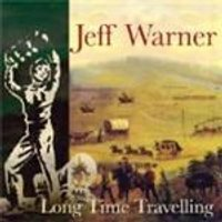 Jeff Warner - Long Time Travelling (Music CD)
