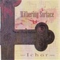 Withering Surface - Ichor