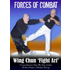 Forces Of Combat 7 - Wing Chung Fight