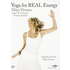 Maya Fiennes: Yoga for Real Energy