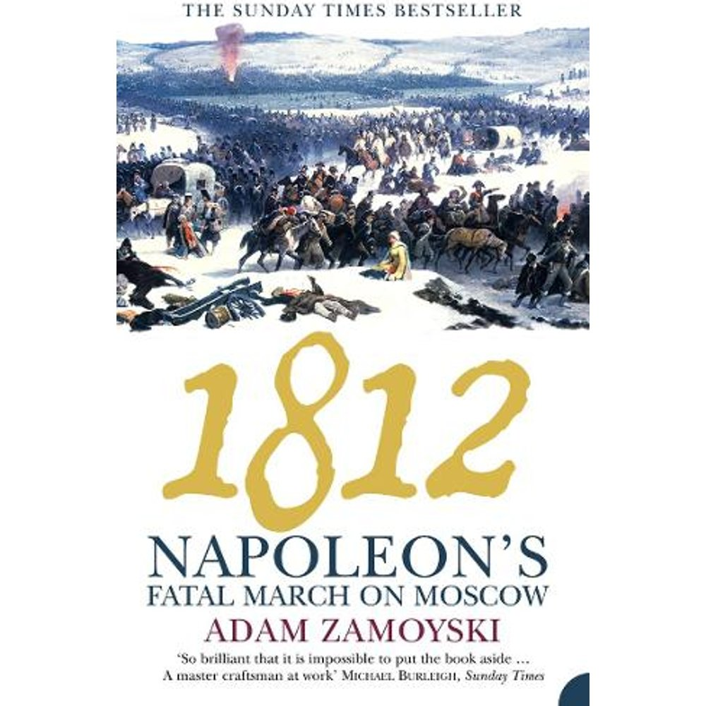 1812: Napoleons Fatal March on Moscow