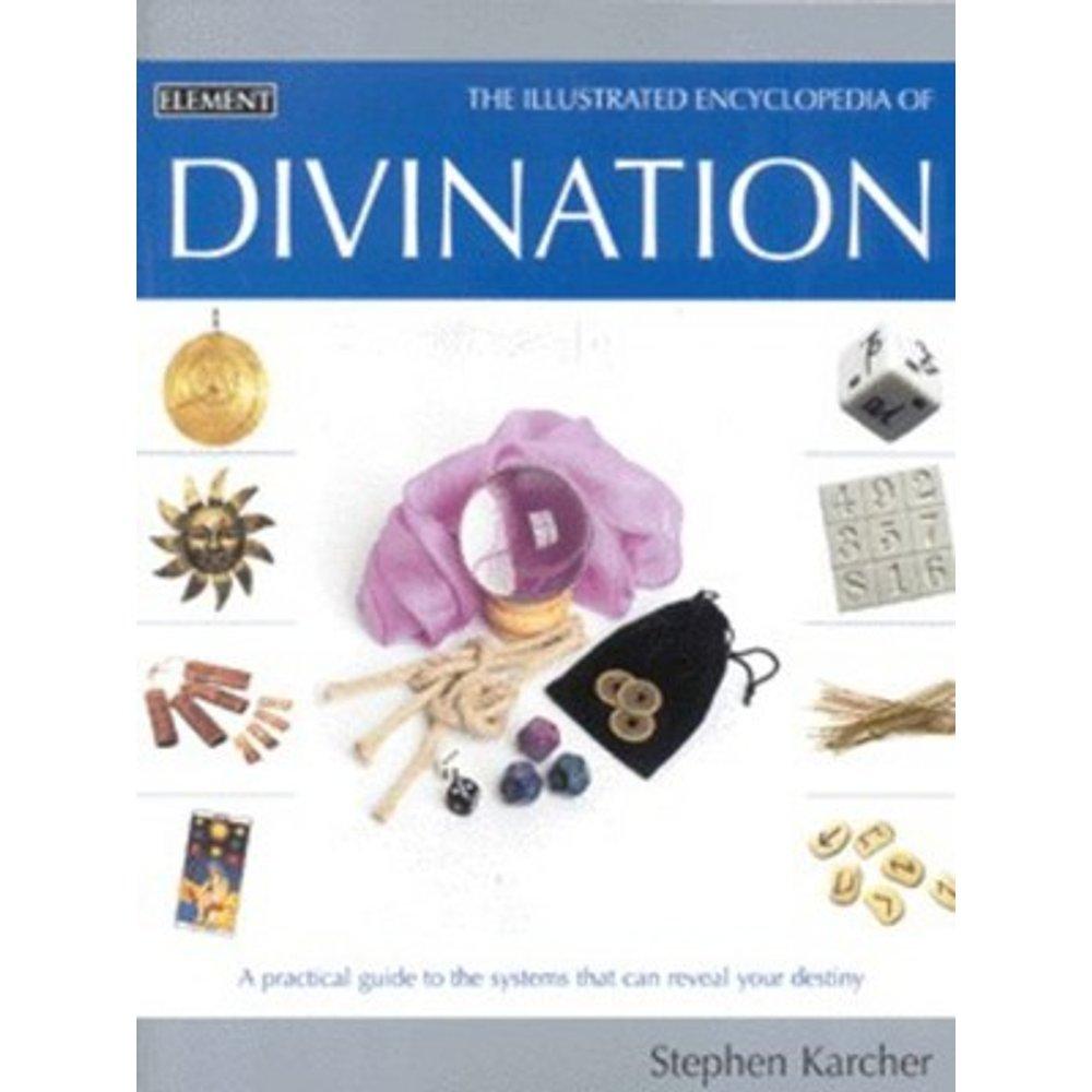 The illustrated encyclopedia of divination - Stephen L Karcher