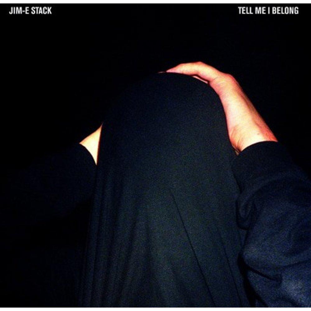 Jim-E Stack - Tell Me I Belong New Vinyl LP