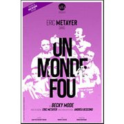 Eric Metayer : Un monde fou