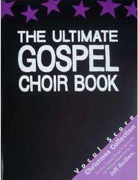 Ultimate Gospel choir book - Christmas collection