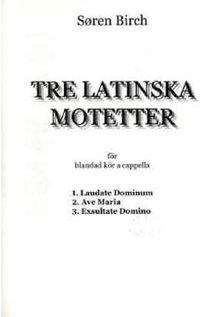 3 LATINSKA MOTETTER