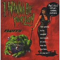 Fluffy I Wanna Be Your Lush 1997 UK CD single VSCDT1631