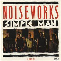 Noiseworks Simple Man 1989 UK CD single 654845-2