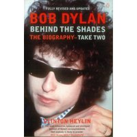 Bob Dylan Behind The Shades: Take Two 2001 UK book 0-140-28146-0