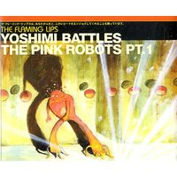 The Flaming Lips Yoshimi Battles The Pink Robots PT.1 2002 UK CD single PRO3728