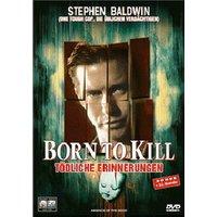 Born to Kill Tödliche Erinnerungen