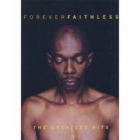 Faithless - Forever Faithless Greatest Hits
