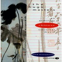 Various - The Hugo Masters: An Anthology Of Chinese Classical Music, Volume 3: Wind Instruments - Various Artists