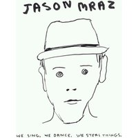 Jason Mraz - We Sing.We Dance.We Steal Things (Ecofriendly Digipak)