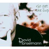David Hanselmann - Go Get The Cup
